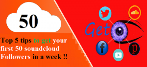 Top 5 tips to get your first 50 soundcloud Followers in a week
